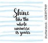 shine like the whole universe... | Shutterstock .eps vector #638397949