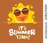 it s summer time  summer sun... | Shutterstock .eps vector #638629684
