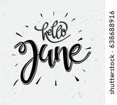 hello june. vector lettering... | Shutterstock .eps vector #638688916