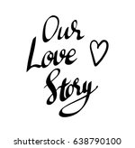 our love story | Shutterstock .eps vector #638790100