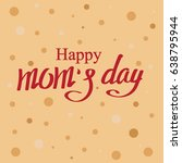 happy mother's day card.... | Shutterstock .eps vector #638795944