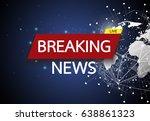 breaking news live on world map ... | Shutterstock .eps vector #638861323