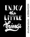 enjoy the little things. hand... | Shutterstock .eps vector #638864104