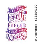 let your faith be bigger than... | Shutterstock .eps vector #638864110