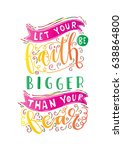 let your faith be bigger than... | Shutterstock .eps vector #638864800