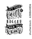 let your faith be bigger than... | Shutterstock .eps vector #638864806