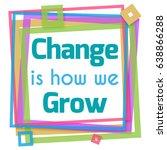change is how we grow colorful... | Shutterstock . vector #638866288
