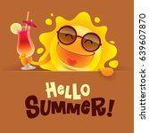 hello summer  summer sun... | Shutterstock .eps vector #639607870