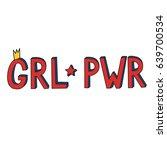 girl power. feminist saying.... | Shutterstock .eps vector #639700534