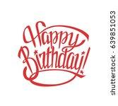 happy birthday sign.hand drawn...   Shutterstock .eps vector #639851053