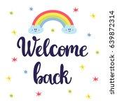 welcome back. inspirational... | Shutterstock .eps vector #639872314