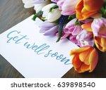 get well soon message flower... | Shutterstock . vector #639898540