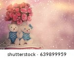 valentines day. two toy bears | Shutterstock . vector #639899959