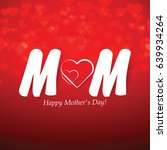 beautiful mother's day text... | Shutterstock .eps vector #639934264