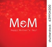 beautiful mother's day text... | Shutterstock .eps vector #639934300