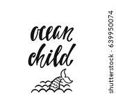 ocean child. inspirational... | Shutterstock .eps vector #639950074