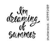 i'm dreaming of summer.... | Shutterstock .eps vector #639991489