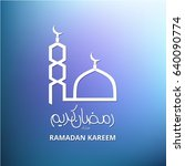 ramadan kareem beautiful... | Shutterstock .eps vector #640090774