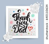 thank you dad lettering for... | Shutterstock .eps vector #640110634