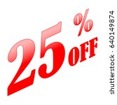 25  discount sale sign. red on... | Shutterstock .eps vector #640149874