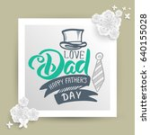 hand draw for father's day card.... | Shutterstock .eps vector #640155028
