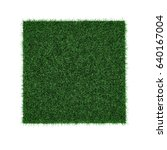 square of green grass field on... | Shutterstock . vector #640167004