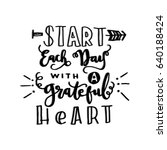 start each day with a grateful... | Shutterstock .eps vector #640188424