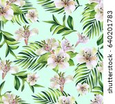 seamless pattern with tropical... | Shutterstock . vector #640201783