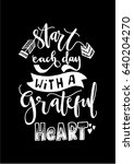 start each day with a grateful... | Shutterstock .eps vector #640204270