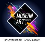 modern art banner with bright... | Shutterstock .eps vector #640213504