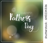 happy father day family holiday ... | Shutterstock .eps vector #640234336