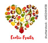 heart with exotic fruits. fresh ... | Shutterstock .eps vector #640244458