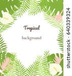 tropical leaves and flowers...   Shutterstock .eps vector #640339324
