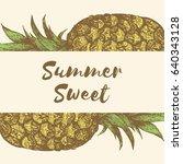 summer sweet. pineapple frame....   Shutterstock .eps vector #640343128