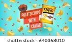 potato chips ads. vector... | Shutterstock .eps vector #640368010