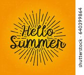 hello summer. brush lettering... | Shutterstock .eps vector #640399864