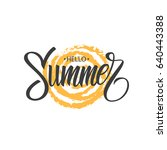 hello summer hand drawn... | Shutterstock .eps vector #640443388
