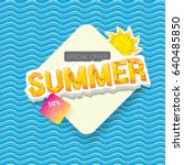 vector summer sale bright label ... | Shutterstock .eps vector #640485850