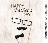 happy fathers day concept.... | Shutterstock .eps vector #640558780