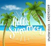 hello summer  summer time. the... | Shutterstock .eps vector #640590349