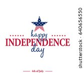 happy 4th of july  ... | Shutterstock .eps vector #640656550