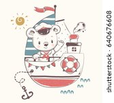 Stock vector cute baby bear sailor on the ship cartoon hand drawn vector illustration can be used for baby t 640676608