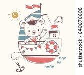 cute baby bear sailor on the... | Shutterstock .eps vector #640676608