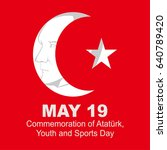 commemoration of atat rk  youth ... | Shutterstock .eps vector #640789420