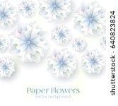 white paper flowers background. ... | Shutterstock .eps vector #640823824