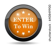 enter to win icon. enter to win ... | Shutterstock . vector #640849900