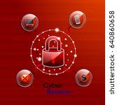 cyber ransomware | Shutterstock .eps vector #640860658