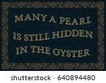 many a pearl is still hidden in ... | Shutterstock .eps vector #640894480