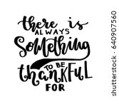 there is something to be ... | Shutterstock .eps vector #640907560