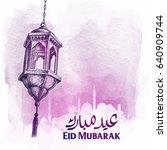 eid mubarak arabic lantern and... | Shutterstock .eps vector #640909744